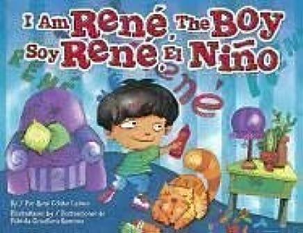 I Am Rene, the Boy (English and Spanish Edition): Rene