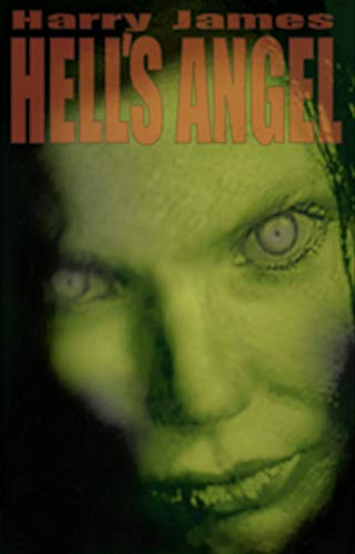 Hell\'s Angel: ..... the death of his abusive wife frees a man from a marriage made in hell - or so he thinks (English Edition)