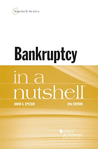 Compare Textbook Prices for Bankruptcy in a Nutshell Nutshells 10 Edition ISBN 9781647082543 by Epstein, David