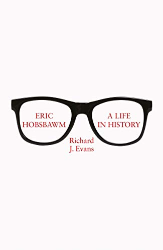 Eric Hobsbawm: A Life in History (English Edition)