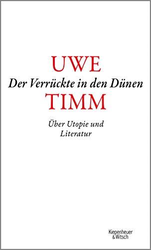 Der Verrückte in den Dünen: Über Utopie und Literatur