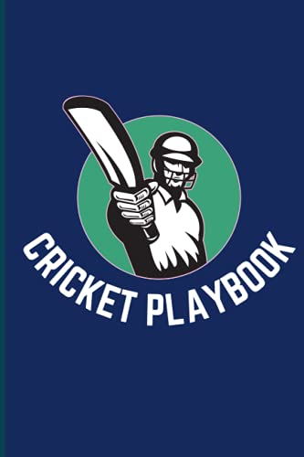 Cricket Playbook: Cricket Coach Book- Sports Playbook for Strategize techniques, Design Plays, Create Drills and WIN!
