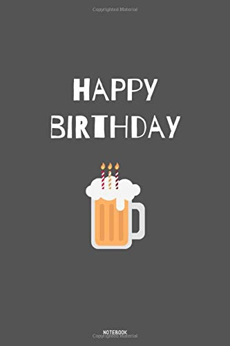 HAPPY BIRTHDAY Notebook: liniertes Notizbuch A5 mit Spruch - 110 Seiten   Geburtstag Bier Happy Birthday   Geschenk Weihnachten Geburtstag