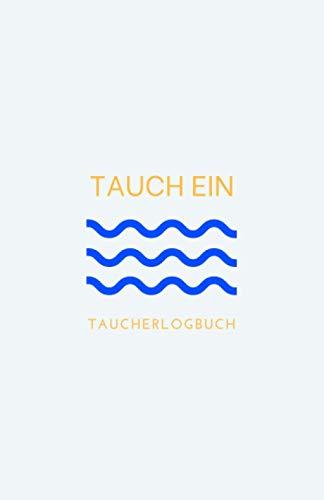 Tauch Ein - Taucherlogbuch (Wellen...