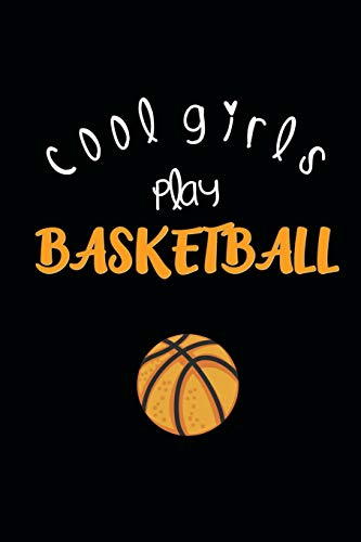 Cool Girls Play Basketball: 140 page Lined Soft Cover Journal Diary Notebook