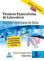 Técnicos Especialistas De Laboratorio De La Agencia Valenciana De Salud. Temario Específico. Volumen I