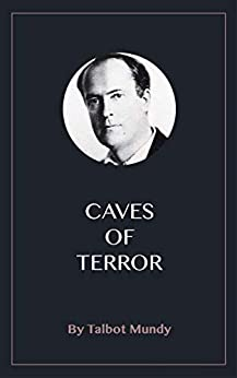 Caves of Terror by [Talbot Mundy]