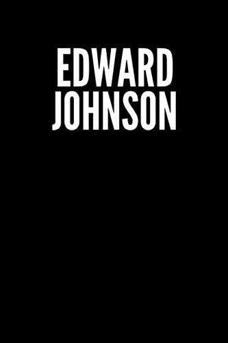 Edward Johnson Lined Journal Notebook: minimalistic Cover design, 6 x 9 inches, 100 pages, white Paper (Black and white, Ruled)