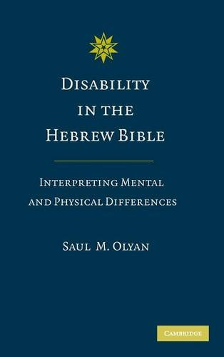 Disability in the Hebrew Bible: Interpreting Mental and Physical Differences