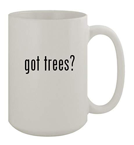 got trees? - 15oz Ceramic White Coffee Mug, White