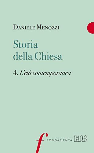 Storia della Chiesa. L' età contemporanea (Vol. 4)