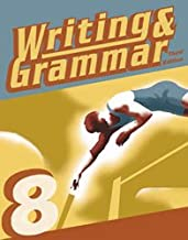 Writing and Grammar 8 Student Worktext Paperback – 2011