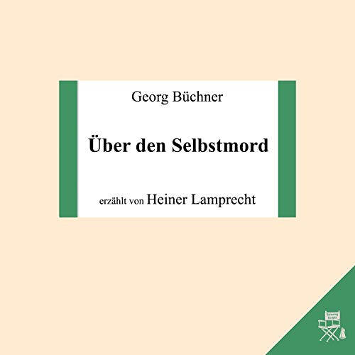 Über den Selbstmord                   By:                                                                                                                                 Georg Büchner                               Narrated by:                                                                                                                                 Heiner Lamprecht                      Length: 14 mins     Not rated yet     Overall 0.0