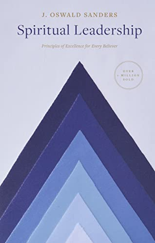 Image of Spiritual Leadership: Principles of Excellence For Every Believer (Sanders Spiritual Growth Series)
