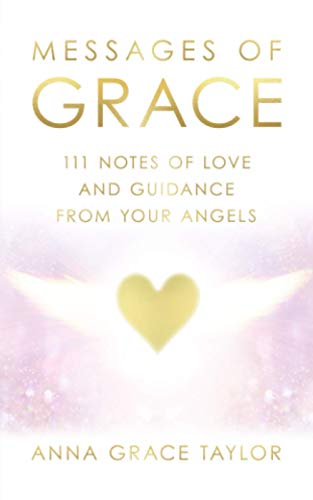 Compare Textbook Prices for Message of Grace: 111 Notes of Love and Guidance from Your Angels  ISBN 9798551591559 by Taylor, Anna Grace