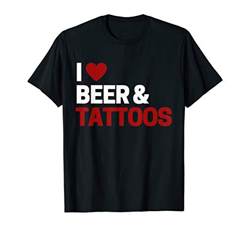 Tattoo Lover Gifts I Love Beer & Tattoos T-Shirt