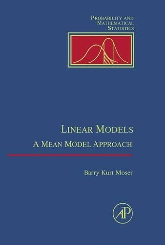 Linear Models: A Mean Model Approach (Probability and Mathematical Statistics)