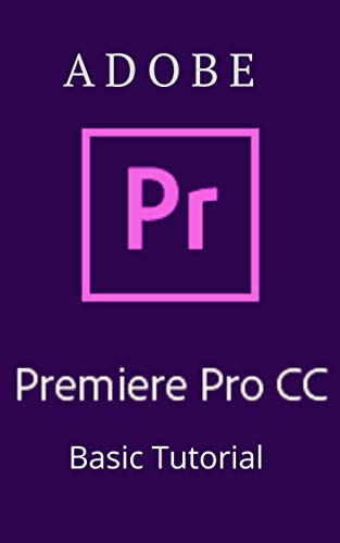 Adobe Premier Pro CC Basic tutorial: Premier Pro CC (English Edition)