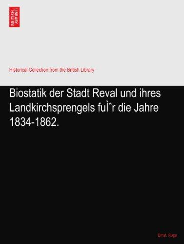 Biostatik der Stadt Reval und ihres Landkirchsprengels für die Jahre 1834-1862.