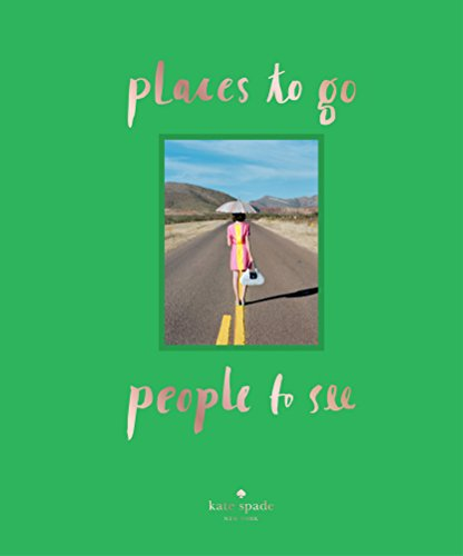 Places to Go, People to See [Lingua Inglese]: Kate Spade New York