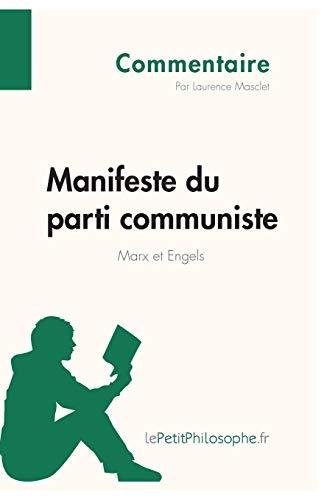 Manifeste du parti communiste de Marx et Engels (Commentaire): Comprendre la philosophie avec lePetitPhilosophe.fr
