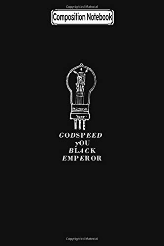 Composition Notebook: Godspeed you black emperor Journal Notebook Blank Lined Ruled 6x9 100 Pages