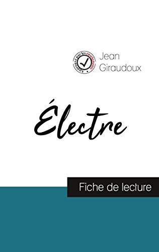 Électre de Jean Giraudoux (fiche de lecture et analyse complète de l'œuvre)...