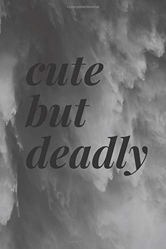 Cute but deadly: Funny notebook (Office Journals)- Lined Blank Notebook Journal