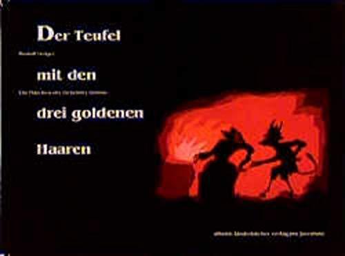 Der Teufel mit den drei goldenen Haaren: Ein Märchen der Gebrüder Grimm