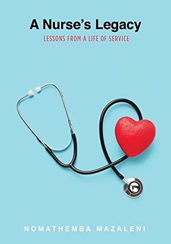A Nurse's Legacy: Lessons From A Life Of Service (English Edition)