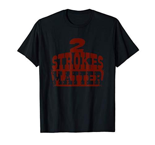 2 Strokes Matter! MX Motocross Dirt Biker Camiseta