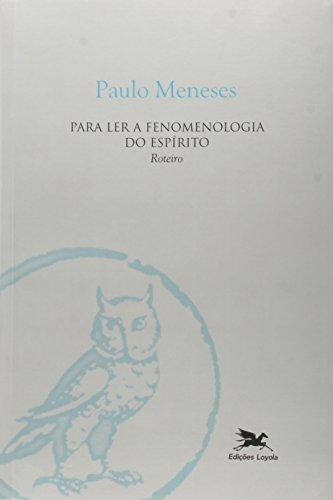 Para ler a fenomenologia do espírito - Roteiro