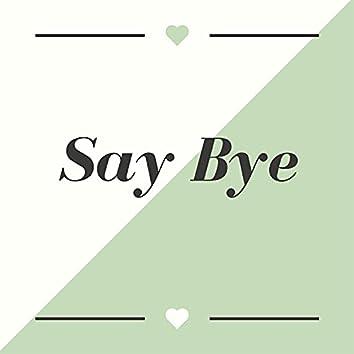Say Bye