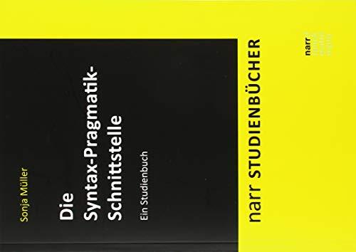 Die Syntax-Pragmatik-Schnittstelle: Ein Studienbuch (Narr Studienbücher)