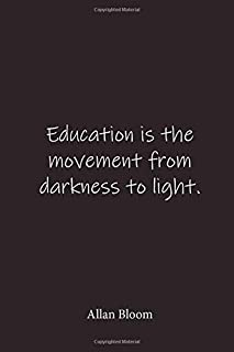 Education is the movement from darkness to light.: Allan Bloom - Place for writing thoughts