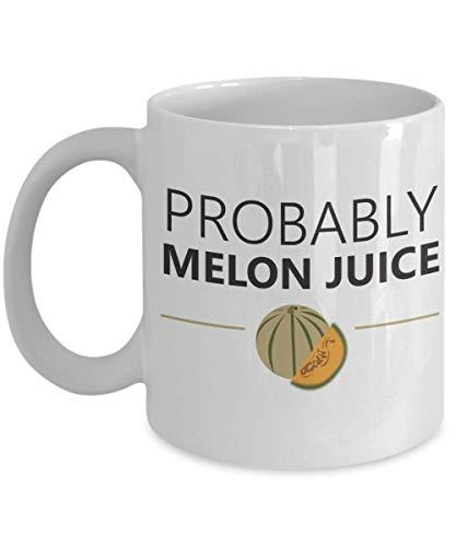 Lustige Getränke Kaffeetasse - wahrscheinlich Melonensaft - Inspirierende Sarkasmus Geburtstag Weihnachtsferien Geschenkidee für Lieblingsmänner Erwachsene Freunde Mitarbeiter und Familie Humor Neuhei