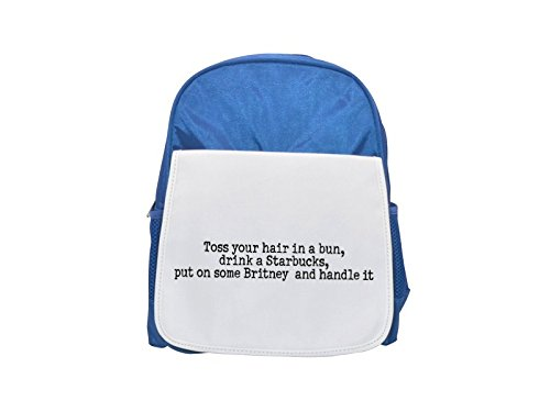 Toss your hair in a bun, drink a starbucks, put on some britney and handle it printed kid's blue backpack, Cute backpacks, cute small backpacks, cute black backpack, cool black backpack, fashion back