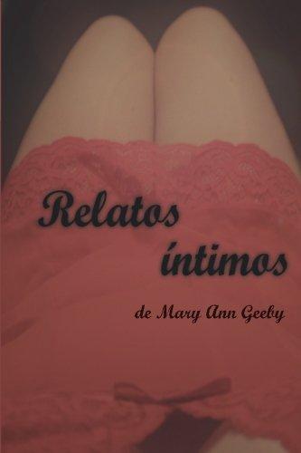 Relatos Intimos de Mary Ann Geeby