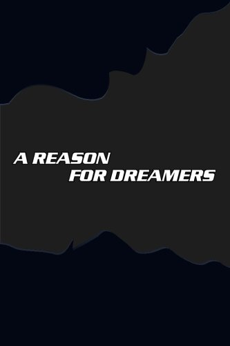 A Reason For Dreamers