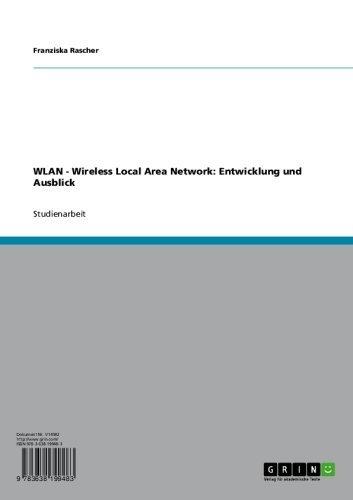 WLAN - Wireless Local Area Network: Entwicklung und Ausblick (German Edition)