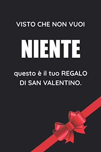 Visto Che Non Vuoi Niente Questo È Il Tuo Regalo Di San Valentino: Un'Idea Divertente Per Chi Non Vuole Regali!