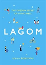 Lagom: The Swedish Secret of Living Well