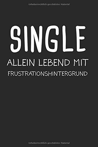 Single Alleine Sprüche: Single & Junggeselle Notizbuch 6'x9' Junggesellen Geschenk für Lustiger Spruch & Single