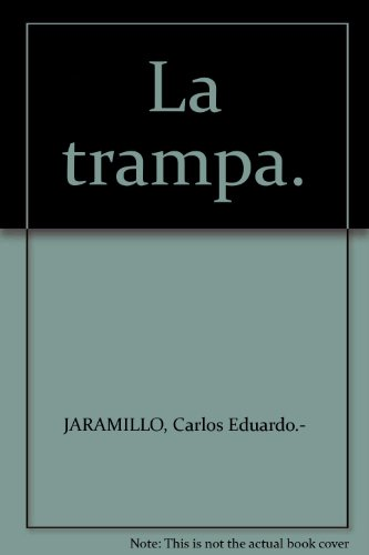 La trampa. [Tapa blanda] by JARAMILLO, Carlos Eduardo.-