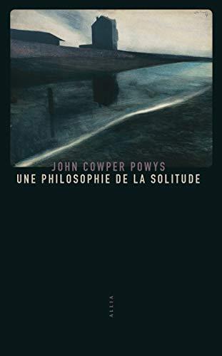 Une philosophie de la solitude (French Edition)