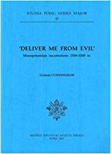 Deliver Me From Evil: Mesopotamian Incantations 2500-1500 Bc (Studia Pohl (Series Major))