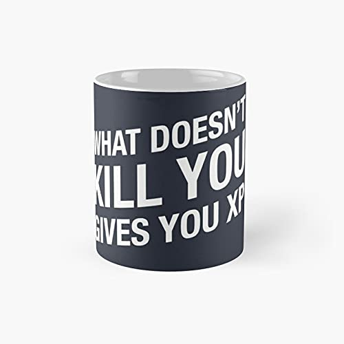 What Doesn't Kill You Gives Xp - Dungeons And Dragons Gaming Classic Mug Funny Gift Coffee Tea Cup White 11 Oz The Best Gift For Holidays.