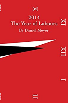 2014:  The Year of Labours by [Daniel Meyer]
