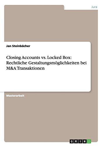 Closing Accounts vs. Locked Box: Rechtliche Gestaltungsmöglichkeiten bei M&A Transaktionen