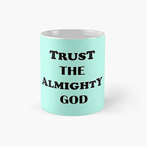 Taza clásica Trust The Almighty God   El mejor regalo divertidas tazas de café de 325 ml
